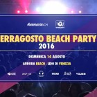 Ferragosto Beach Party @ Aurora | 2night Eventi Venezia
