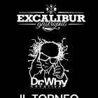 Il Torneo Dr Why Dell' Excalibur | 2night Eventi Barletta Andria Trani