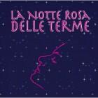 Notte Rosa Delle Terme A Abano E Montegrotto Terme | 2night Eventi Padova
