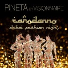 Capodanno 2014 - Dubai Fashion Night - Pineta by Visionnaire | 2night Eventi Ravenna