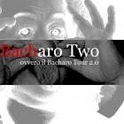 BACHaro Tour 2.0 | 2night Eventi Venezia