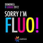 Sorry I'm Fluo Ai Giardini De La Lampara Club | 2night Eventi Barletta Andria Trani