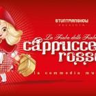 Cappuccetto Rosso - La Commedia Musicale a Brescia | 2night Eventi Brescia