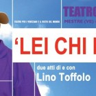 Annullato: Lino Toffolo In Lei Chi ? Al Cck | 2night Eventi Venezia