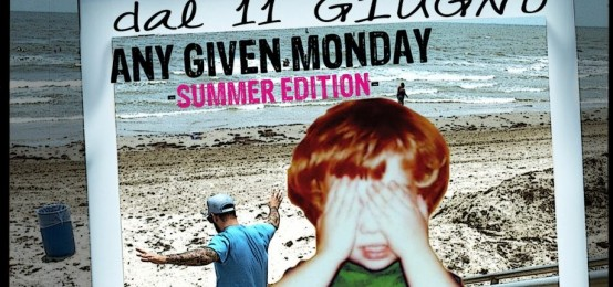 Any Given Monday Summer Edition Ogni Lunedi' Al Roma Vintage