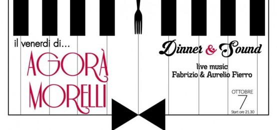 Dinner &Sound all'Agorà Morelli