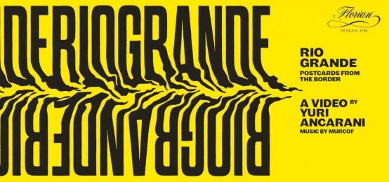 Rio Grande: un video di Yuri Ancarani al Florian